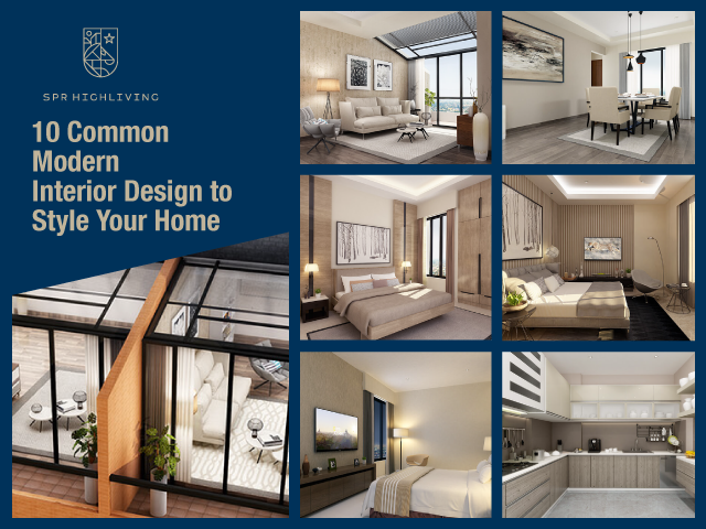 10 Common Modern Interior Designs to Style Your Home - SPR Highliving