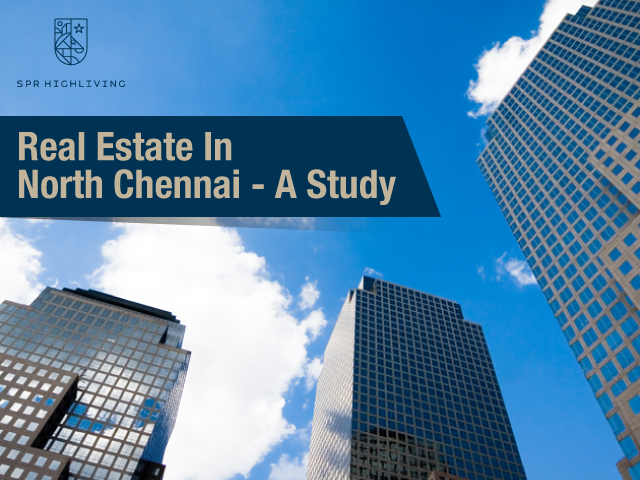 Real estate in North Chennai – A Study