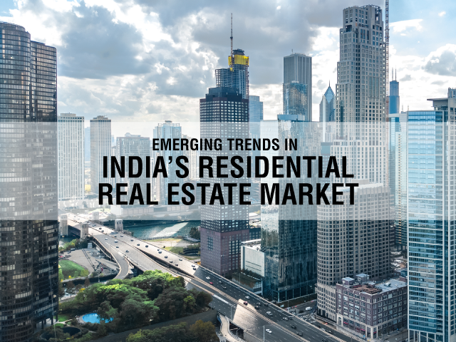 Emerging Trends in India's Residential Real Estate Market