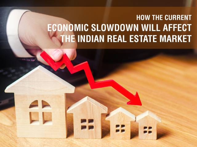 How the Current Economic Slowdown Will Affect the Indian Real Estate Market - SPR Highliving