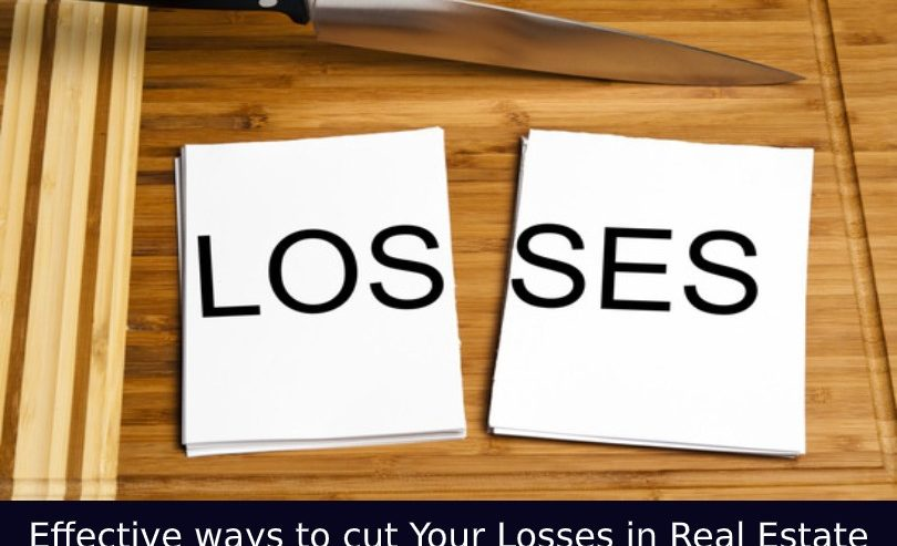 Effective ways to cut Your Losses in Real Estate