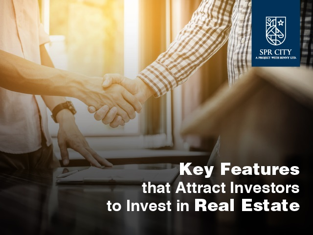 Key features that attract investors to invest in Real Estate