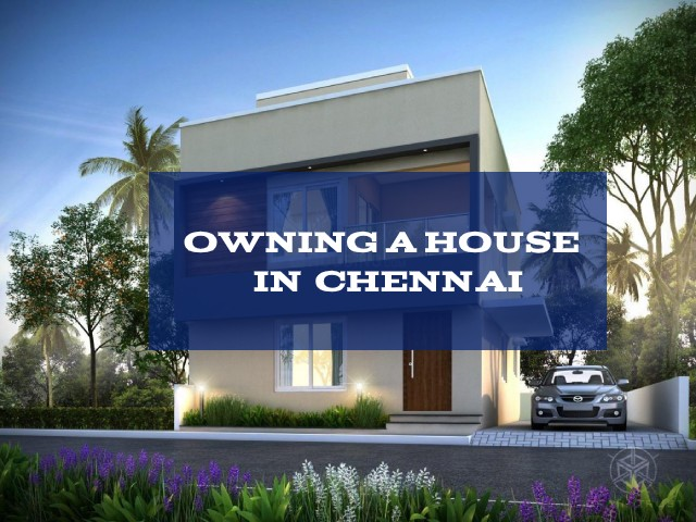 Owning a House in Chennai