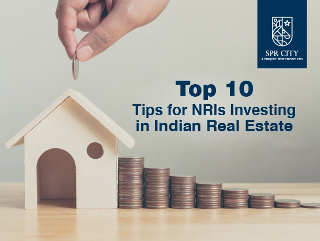 Top 10 tips for NRIs investing in Indian real estate