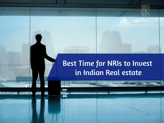 Best Time for NRIs to Invest in Indian Real estate