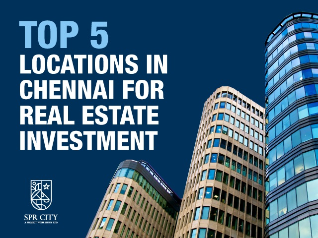 Top 5 Locations in Chennai for Real Estate Investment
