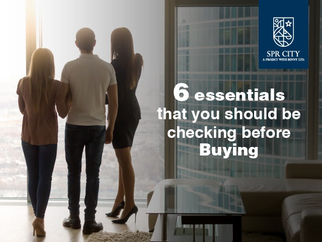 6 Essentials that you should be checking before buying Home