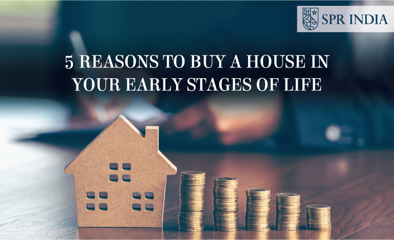 5 reasons to buy a house in the early stages of your life